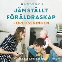 Handbok i jämställt föräldraskap - Förlossningen