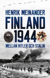 Finland 1944: Mellan Hitler och Stalin