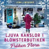 Ljuva känslor i blomsterbutiken Fröken Flora