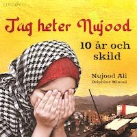 Jag heter Nujood: 10 år och skild