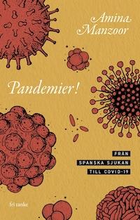 Pandemier! : Från spanska sjukan till covid-19