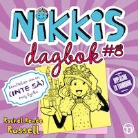 Nikkis dagbok #8: Berättelser om en (INTE SÅ) evig lycka