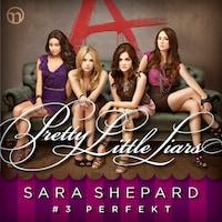 Pretty Little Liars #3: Perfekt