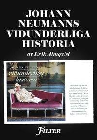 Johann Neumanns vidunderliga historia - Ett reportage ur magasinet Filter
