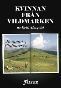 Kvinnan från vildmarken - Ett reportage om den kvinnliga jägaren Natasha Illum Berg ut magasinet Filter