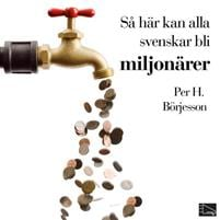 Så här kan alla svenskar bli miljonärer