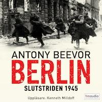 Berlin. Slutstriden 1945