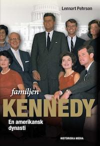 Familjen Kennedy : en amerikansk dynasti