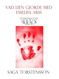 Vad lien gjorde med Emelies arm
