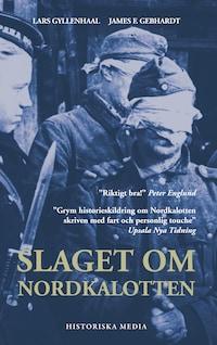 Slaget om Nordkalotten : Sveriges roll i tyska och allierade operationer i norr