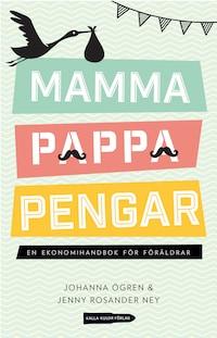 Mamma, pappa, pengar: En ekonomihandbok för föräldrar