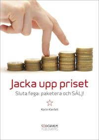 Jacka upp priset - Sluta fega: paketera och SÄLJ!