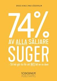74% av alla säljare SUGER!