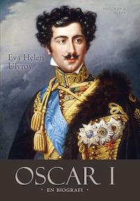 Oscar I : en biografi