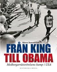 Från King till Obama : medborgarrättsrörelsens kamp i USA