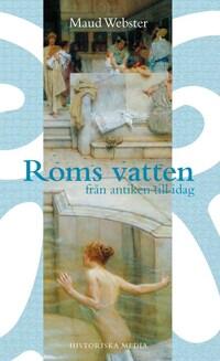 Roms vatten : från antiken till idag