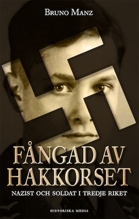 Fångad av hakkorset : nazist och soldat i Tredje riket