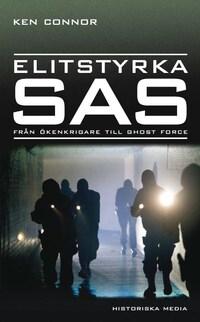 Elitstyrka SAS : från ökenkrigare till ghost force