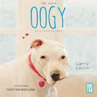 Vår hund Oogy : Det är insidan som räknas