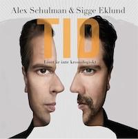 Tid - Livet är inte kronologiskt av Alex Schulman och Sigge Eklund