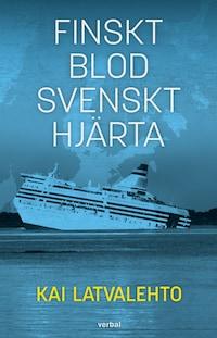 Finskt blod, svenskt hjärta
