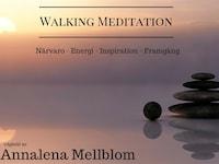 Walking Meditation - Närvaro - energi - inspiration - framgång
