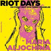 Riot Days: Om Pussy Riot och tiden i fängelse