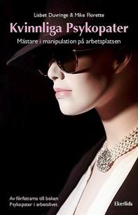 Kvinnliga Psykopater - mästare i manipulation på arbetsplatsen