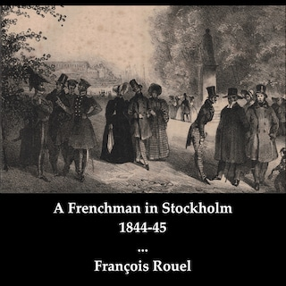 A Frenchman in Stockholm 1844-45