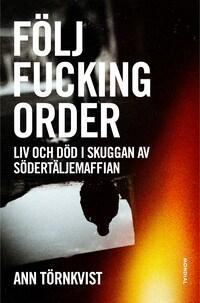 Följ fucking order