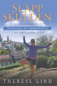 Släpp skulden: en pilgrimsresa till Santiago de Compostela - Den portugisiska vägen