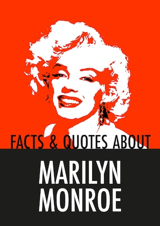 Facts & Quotes About MARILYN MONROE (Epub2)