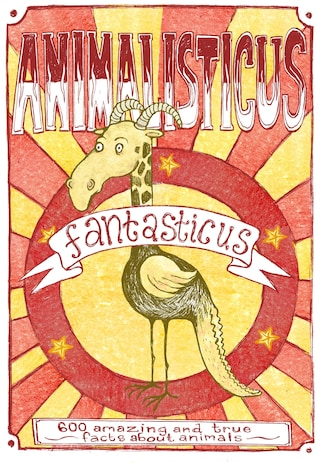 Animalisticus Fantasticus : 600 Amazing and True Facts about Animals (Epub2)
