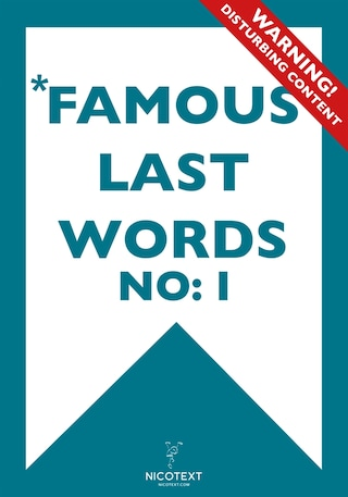 *FAMOUS LAST WORDS I (Epub2)