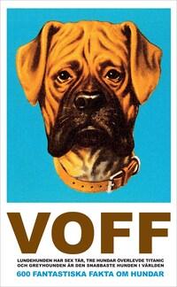VOFF : 600 fantastiska fakta om hundar  (Epub2)