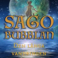 Sagobubblan - Den långa vandringen