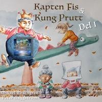 Kapten Fis & Kung Prutt - Del 1