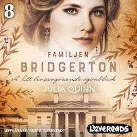 Familjen Bridgerton 8: Ett livsavgörande ögonblick