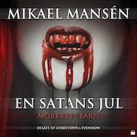 En satans jul - Mörkrets barn