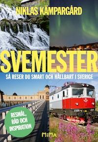 Svemester: så reser du smart och hållbart i Sverige