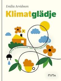 Klimatglädje : Åtta utmaningar för ett hållbart liv