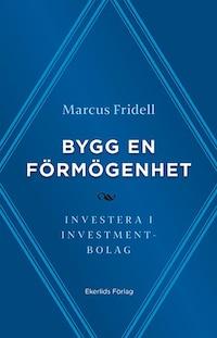 Bygg en förmögenhet - investera i investmentbolag av Marcus Fridell