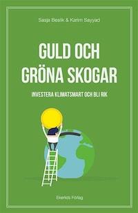 Guld och gröna skogar - investera klimatsmart och bli rik