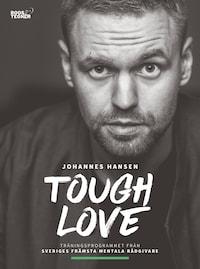 Tough Love : Det mentala träningsprogrammet som maximerar din potential