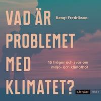 Vad är problemet med klimatet? Nivå 1 / Lättläst
