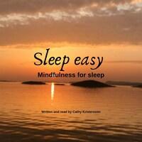 Sleep easy - Mindfulness for sleep