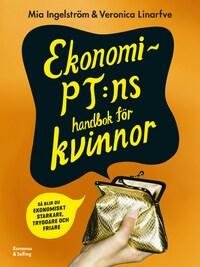 Ekonomi-PT:ns handbok för kvinnor : Så blir du ekonomiskt starkare, tryggare och friare