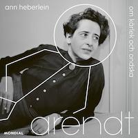 Arendt : Om kärlek och ondska