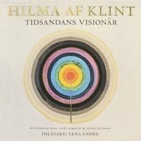 Hilma af Klint : tidsandans visionär