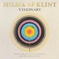 Hilma af Klint : Visionary